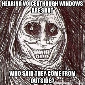 Shadowlurker - Hearing voicesthough windows are shut Who said they come from outside?