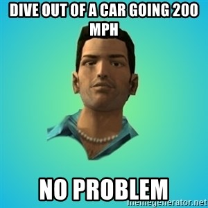Terrible Tommy - Dive out of a car going 200 mph No problem
