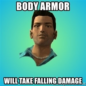 Terrible Tommy - bODY ARMOR WILL TAKE FALLING DAMAGE