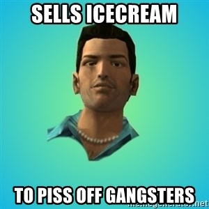 Terrible Tommy - sells icecream to piss off gangsters