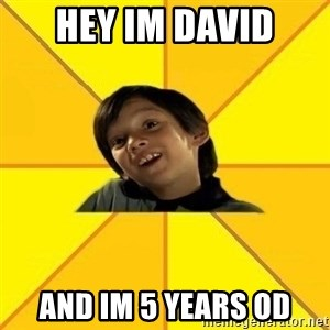 es bakans - hey im david and im 5 years od