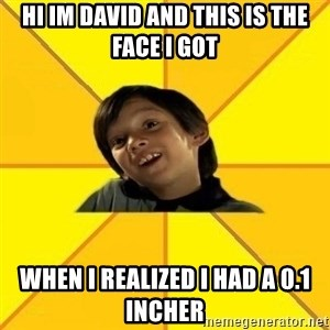 es bakans - hi im david and this is the face i got when i realized i had a 0.1 incher