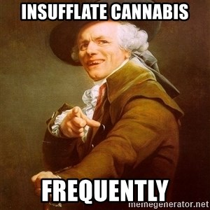 Joseph Ducreux - insufflate CANNABIS frequently