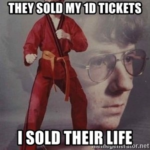 Karate Nerd - they sold my 1d tickets i sold their life