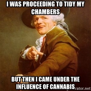 Joseph Ducreux - I was proceeding to tidy my chambers but then I came under the influence of cannabis