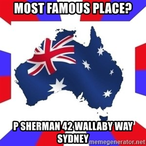 australia - Most FAMOUS place?  p sherman 42 wallaby way sydney