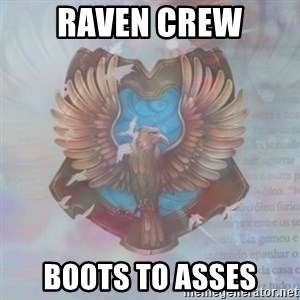 Typical Ravenclaw1 - raven crew boots to asses