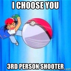 I choose you! - I choose you 3rd person shooter
