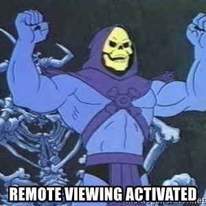 Skeletor - REMOTE VIEWING Activated
