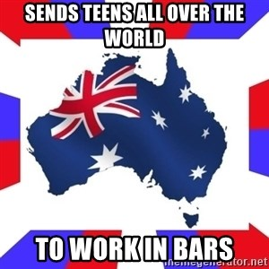 australia - sends teens all over the world to work in bars
