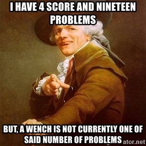 Joseph Ducreux - I have 4 score and nineteen problems  but, a wench is not currently one of said number of problems