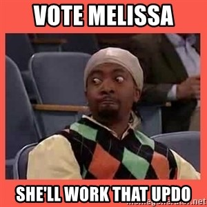 Can I have your number? - VOTE MELISSA  SHE'LL WORK THAT UPDO