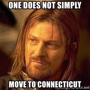 Boromir - one does not simply move to connecticut