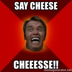 Angry Arnold - say cheese cheeesse!!