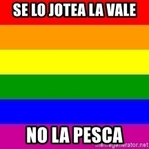 You're Probably Gay - se lo jotea la vale no la pesca