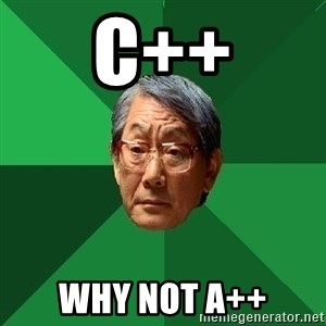 High Expectations Asian Father - C++ why not A++