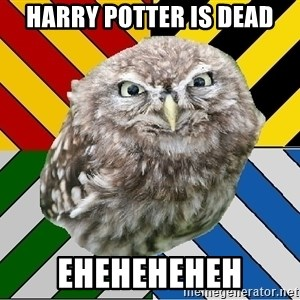 JEALOUS POTTEROMAN - Harry Potter is dead Eheheheheh