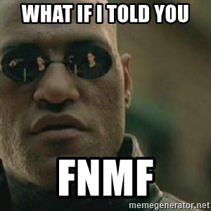 Scumbag Morpheus - What if i TOld You fnmf