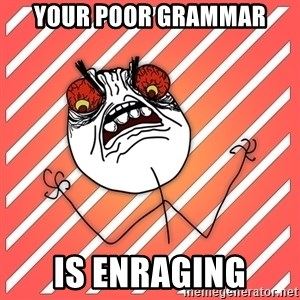 iHate - your poor grammar is enraging