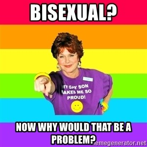 Over Enthusiastic Pflag Mother - BISEXUAL? Now why would that be a problem?