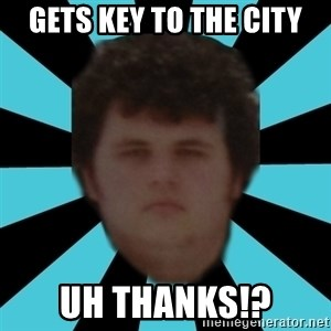 dudemac - gets key to the city uh thanks!?