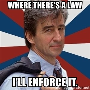 Jack McCoy - where there's a law i'll enforce it.