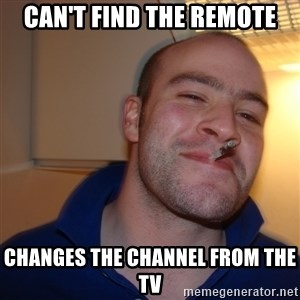 Good Guy Greg - Can't find the remote changes the channel from the TV