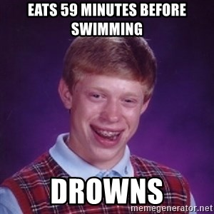 Bad Luck Brian - Eats 59 minutes before swimming drowns