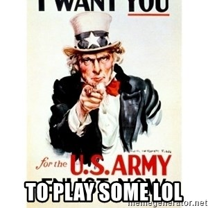 I Want You - to play some lol