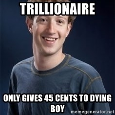 Mark Zuckerberg - trillionaire only gives 45 cents to dying boy