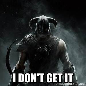 Scumbag Dovahkiin - i don't get it
