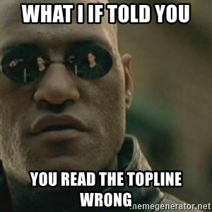 Scumbag Morpheus - What i if told you You read the topline wRong