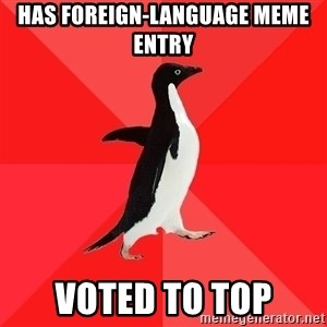 Socially Awesome Penguin - Has foreign-language meme entry voted to top