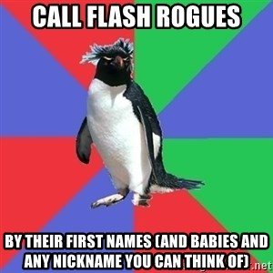Comic Book Addict Penguin - Call flash rogues by their first names (and babies and any nickname you can think of)