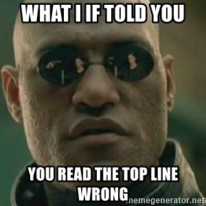 Nikko Morpheus - What i if told you You read the top line wrong