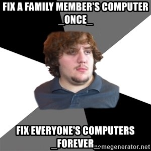 Family Tech Support - fix a family member's computer _once_ fix everyone's computers _forever_
