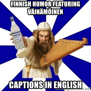 FinnishProblems - finnish humor featuring väinämöinen captions in english