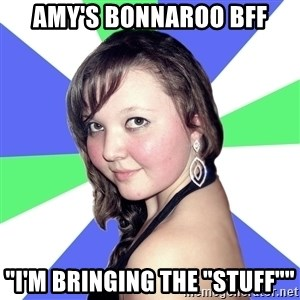 """Chick from Syktyvkar - amy's Bonnaroo BFF """"I'm Bringing the """"Stuff"""""""""""