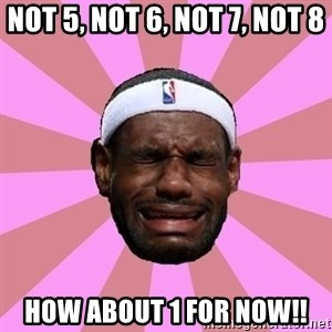 LeBron James - not 5, not 6, not 7, not 8 how about 1 for now!!