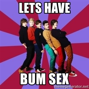 typical 1D - LETS HAVE BUM SEX