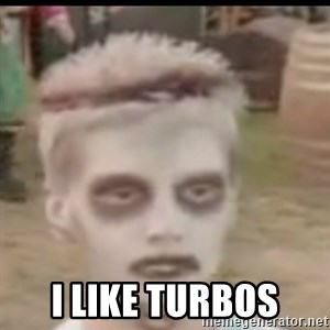 I like turtles  - I Like Turbos