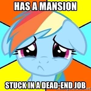 Depression Dash - has a mansion stuck in a dead-end job