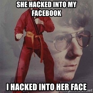 PTSD Karate Kyle - SHE HACKED INTO MY FACEBOOK I HACKED INTO HER FACE