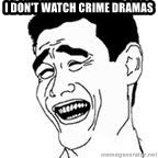 Yao Ming Meme - I don't watch crime dramas
