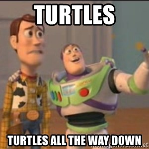 X, X Everywhere  - turtles turtles all the way down