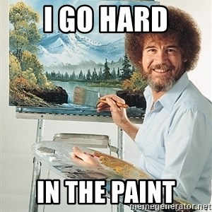 SAD BOB ROSS - I GO HARD IN THE PAINT