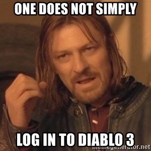 Aragorn - One does not simply Log in to diablo 3