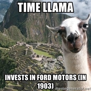 Bossy the Llama - TIME LLAMA INVESTS IN FORD MOTORS (IN 1903)