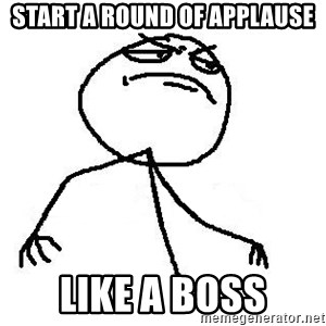Like A Boss - Start a round of applause like a boss