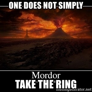 Lord Of The Rings Boromir One Does Not Simply Mordor - one does not simply take the ring